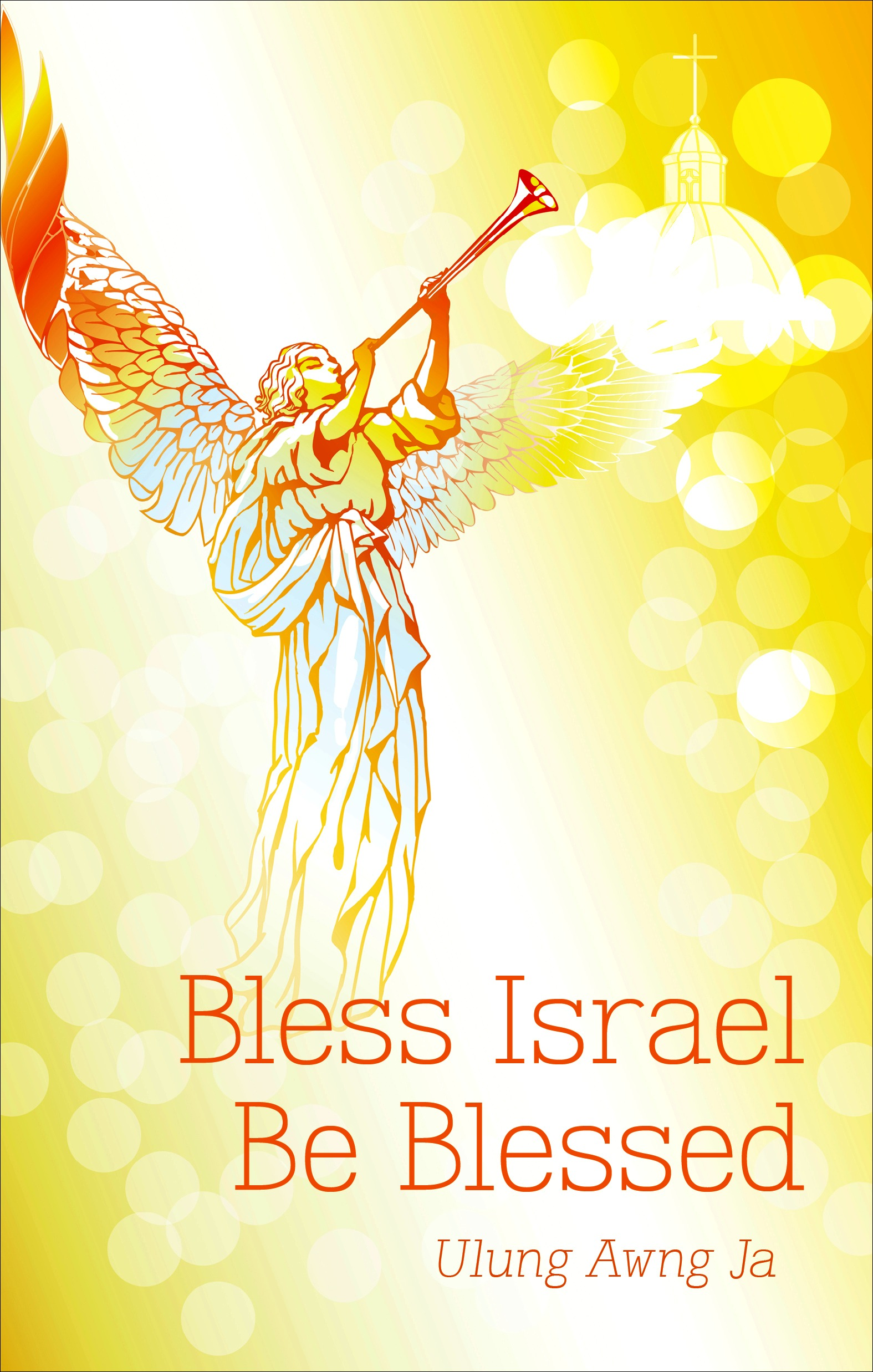 Bless Israel Be Blessed