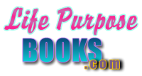 Life Purpose Books and Promotion