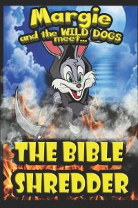 Margie and The Wild Dogs Meets The Bible Shredder