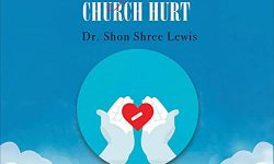 Liberated from Church Hurt By Dr. Shon Shree Lewis